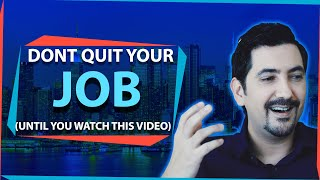 Don't Quit Your Job (Until You Watch This Video) ✓