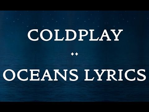 Coldplay - Oceans (Lyrics)
