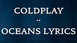 Coldplay - Oceans (Lyrics)