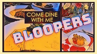 Come Dine With Me BLOOPERS
