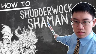 Trump Teachings: NEW Shudderwock Shaman - Deck Guide - The Witchwood