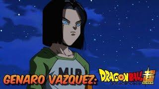 ¡GENARO VAZQUEZ! EXPECTATIVAS DE NUMERO 17 EN DRAGON BALL SUPER ESPAÑOL LATINO   Bardock