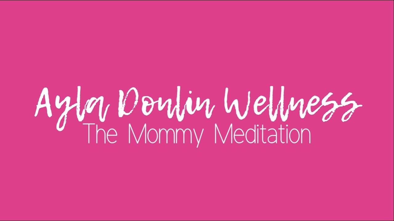 The Mommy Meditation