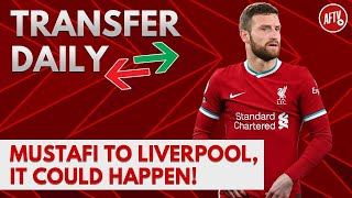 Mustafi To Liverpool, It Could Happen! | AFTV Transfer Daily