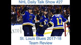 NHL Daily Talk Show #27 St. Louis Blues 2017-18 Team Review