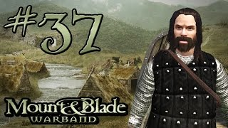 "Dark Plays: Mount & Blade: Warband [37] - ""Lambs to the Slaughter"""