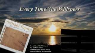 Every Time She Whispers - Michael Franks (Sing along)
