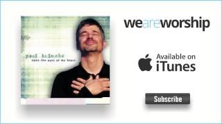 Paul Baloche - I Love to Be In Your Presence