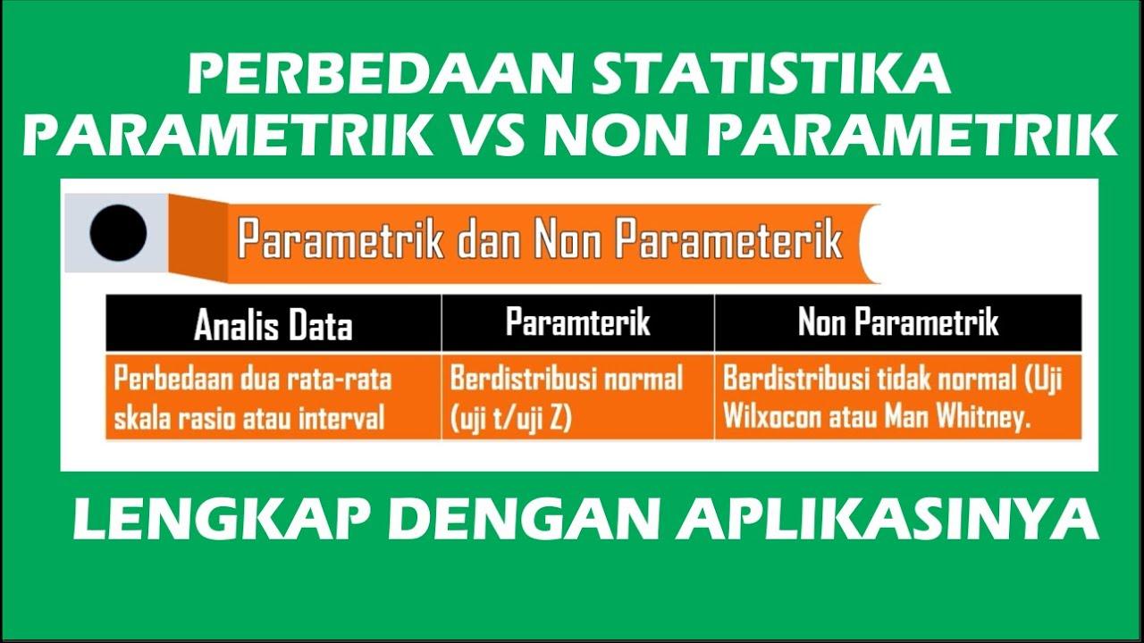 27/04/2021· uji parametrik adalah uji yang membuat asumsi tentang parameter distribusi populasi dari mana sampel diambil. Perbedaan Statistika Parametrik Dan Non Parametrik Youtube