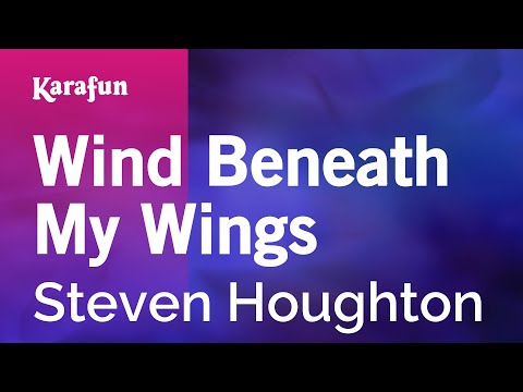 Karaoke Wind Beneath My Wings - Steven Houghton *