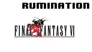 Rumination Analysis on Final Fantasy VI