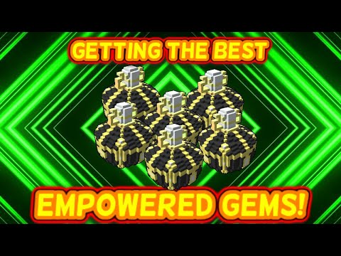How To Get Empowered Gems! (And The BEST ONES!)