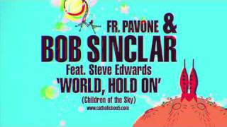 World Hold On - Bob Sinclar & Fr. Pavone [remix]