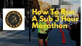How To Run A Sub 3 Hour Marathon