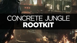 [LYRICS] Rootkit - Concrete Jungle (ft. P.Keys)