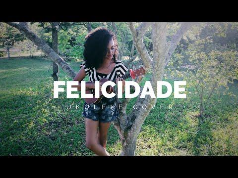 Felicidade - Marcelo Jeneci ukulele cover  Elisa Alecrin