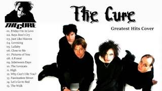 Best Songs The Cure Greatest Hits Live Cover