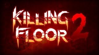 Killing Floor 2 Transformation Teaser Trailer 2014
