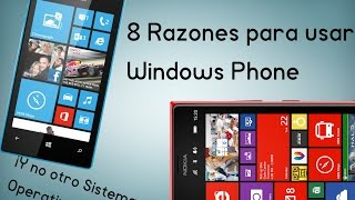 8 Razones para usar Windows Phone