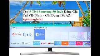 Top 5 Tivi Samsung 50 Inch Đáng Giá Tại Việt Nam - Gia Dụng Tốt AZ.