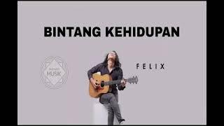 Download FELIX - Bintang Kehidupan #Nike Ardila (Gudang Musik)