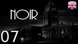 Noir: A Shadowy Thriller - [07/10] - [The missing heiress] - English Walkthrough