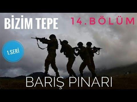 Bizim Tepe|| 14.Bölüm ( Barış Pınar Harekatı 1)