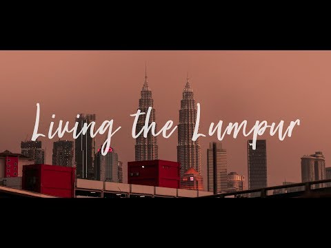 Living the Lumpur | Kuala Lumpur cinematic travel video