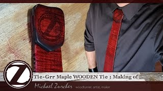 Tie-Grr Maple WOODEN Tie : Making of