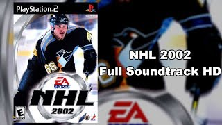 NHL 2002 - Full Soundtrack HD