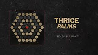 "Thrice - ""Hold Up A Light"" (Full Album Stream)"