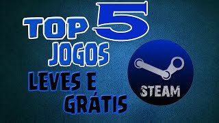TOP 5 JOGOS LEVES E GRATIS DA STEAM PARA PCS FRACOS 2017