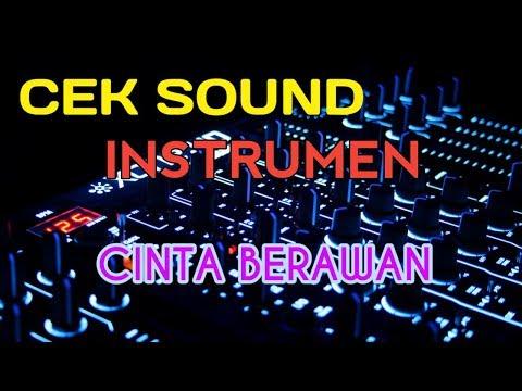 CEK SOUND INSTRUMEN CINTA BERAWAN