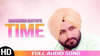 Time | Maninder Batth | Full Audio Song | Latest Punjabi Song | Batth Records