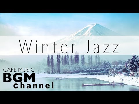 #Winter Jazz Mix#Smooth Jazz Music - Relaxing Cafe Music For