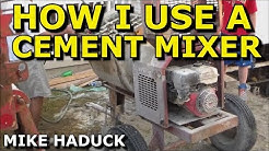how I use a cement mixer  (Mike Haduck)