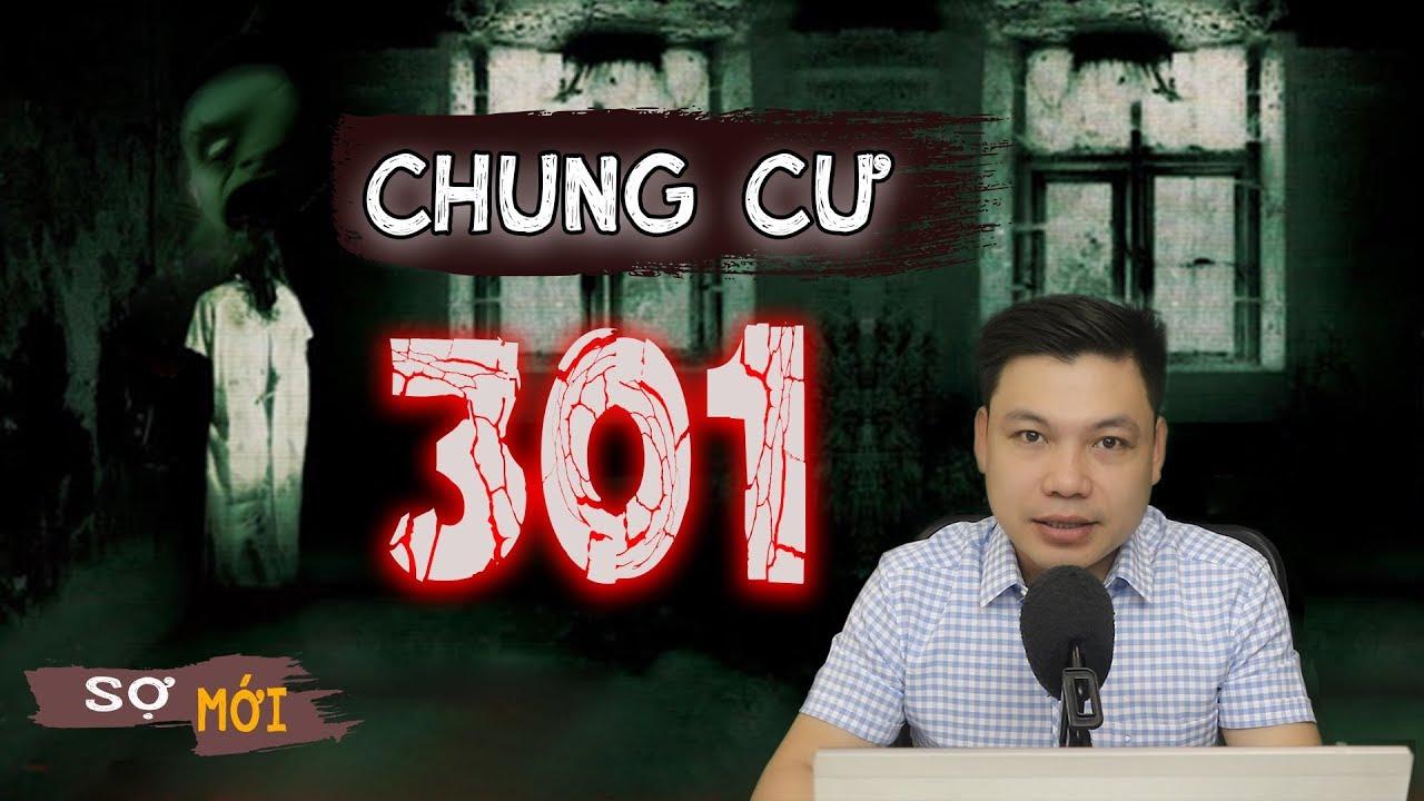 [Hãi Hãi] Chung Cư 301- Truyện Ma Có Thật Về Ma Theo Đình Soạn Kể