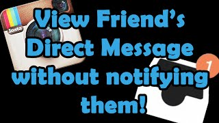 How to view Direct Messages without notifying the other person (Instagram)