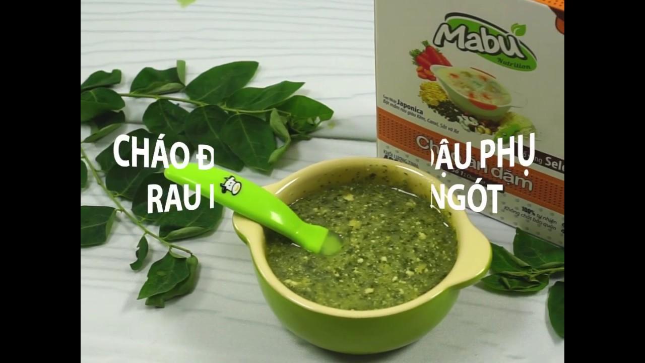 Hướng dẫn nấu Cháo đậu phụ rau ngót cho bé ăn thanh mát | Mabu dinh dưỡng