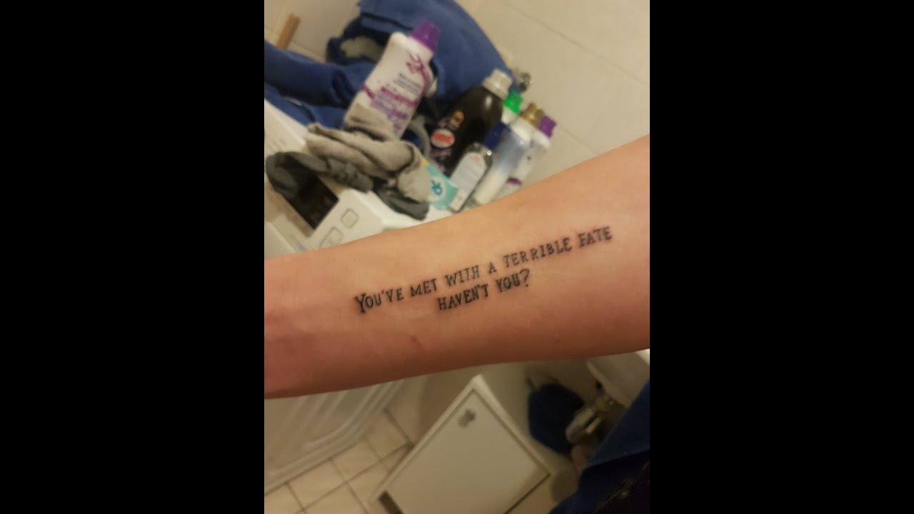 Mijn Eerste Tattoo You Have Met With A Terrible Fate Havent You