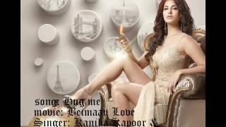 Aaja Hug Me Full Audio song | Beiimaan Love | Sunny Leone | Kanika Kapoor