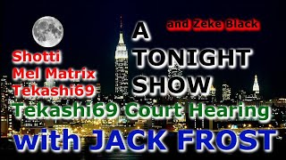 A TONIGHT SHOW with JACK FROST :Tekashi69 Court Hearing