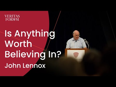 [official] John Lennox - Is Anything Worth Believing In? - The Veritas Forum