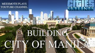 Building the City of Manila and Skyway Stage 3 - Cities: Skylines - Philippine Cities
