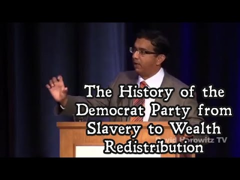 The History of the Democrat Party from Slavery to Wealth Redistribution   Dinesh D