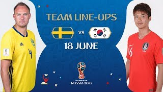 LINEUPS - Sweden v Korea Republic - MATCH 12 @ 2018 FIFA World Cup™