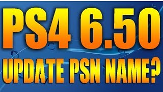 PS4 6.50 UPDATE DETAILS - PS4 BETA PSN NAME CHANGES