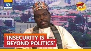 'Insecurity In Nigeria Is Beyond Politics' - Magaji