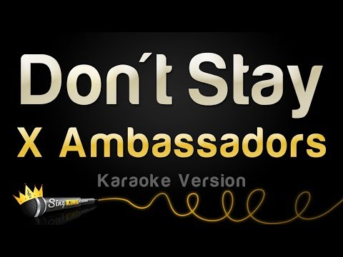 X Ambassadors - Don't Stay (Karaoke Version)