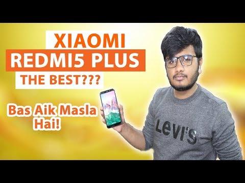 Xiaomi Redmi 5 Plus Full Review   Bas Aik Kami Reh Gayi!!